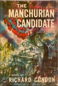 The 1959 Richard Condon novel: The Manchurian Candidate