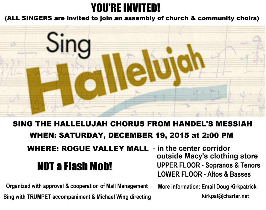 Sing the Hallelujah Chorus from Handel's Messiah 2 pm Dec. 19 Rogue Valley Mall