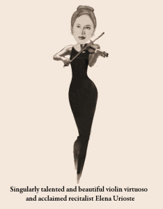 Original caricature of violinist Elena Urioste by the reviewer. I have tried the impossible task of capturing in a drawing the muscular athleticism, passion, focus, and exquisite beauty of Ms. Urioste performing. Readers will have to decide how successful I was.